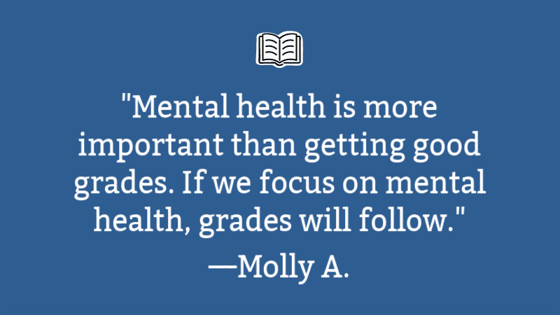 Mental health is more important than getting good grades.