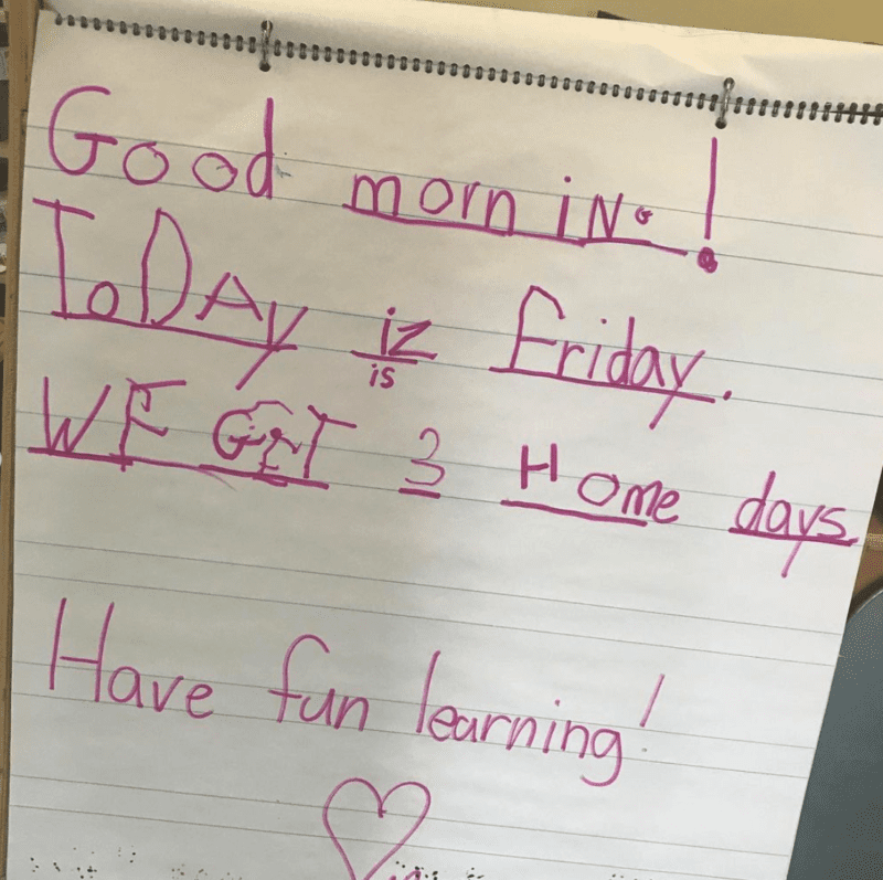 Kid handwriting Good morning. Today is Friday. We get 3 Home Days.