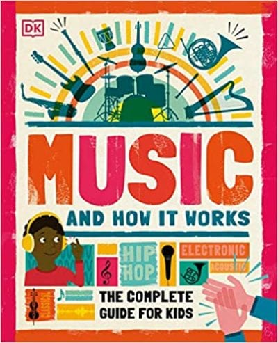 Book cover for Music and How It Works: The Complete Guide for Kids as an example of childrens books about music