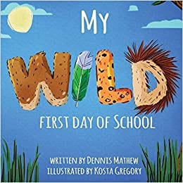 My wild first day of school book cover