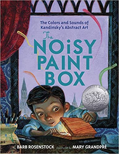 Book cover for The Noisy Paint Box: The Colors and Sounds of Kandinsky's Art