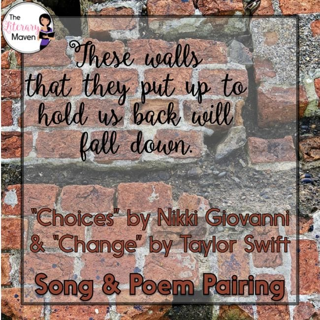 """Text against a brick background reading """"these walls that they put up to hold us back will fall down."""" """"Choices"""" by Nikki Giovanni and """"Change"""" by Taylor Swift"""