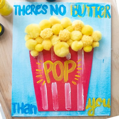 'There's no butter pop than you' painted on canvas