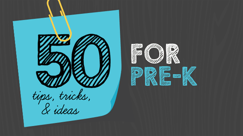 50 Ideas, Tricks, and Tips for Pre-K Teachers - WeAreTeachers
