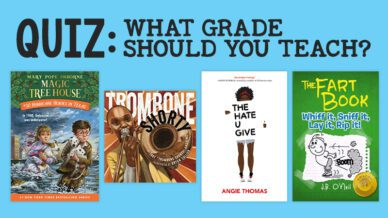 Share Your Faves and We'll Tell You What Grade You Should Teach!