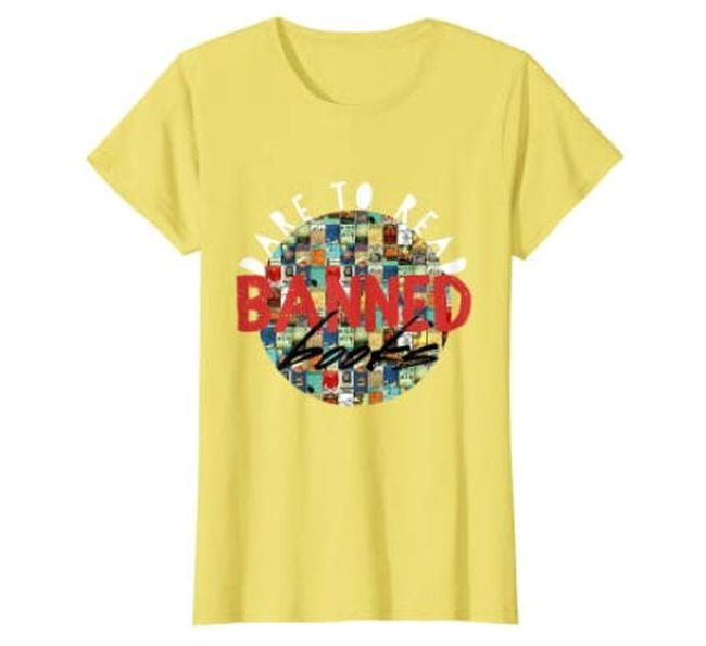 Yellow t-shirt with collage of book covers and text saying Dare to Read Banned Books