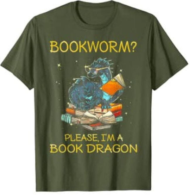 Green t-shirt with a dragon reading a book; text reads Bookworm? Please, I'm a Book Dragon (Reading Shirts)