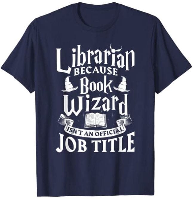 Navy t-shirt reading Librarian Because Books Wizard Isn't an Official Job Title