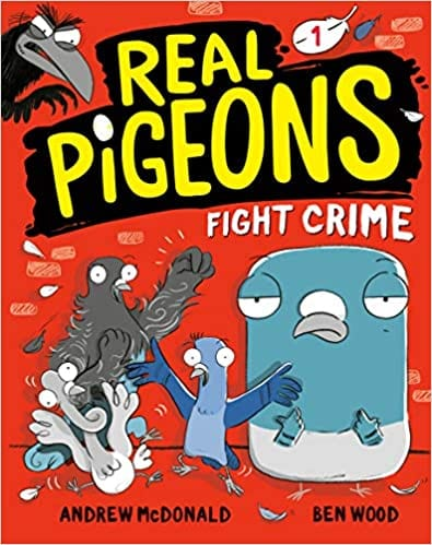 Book cover for The Real Pigeons Fight Crime as an example of books like Dog Man