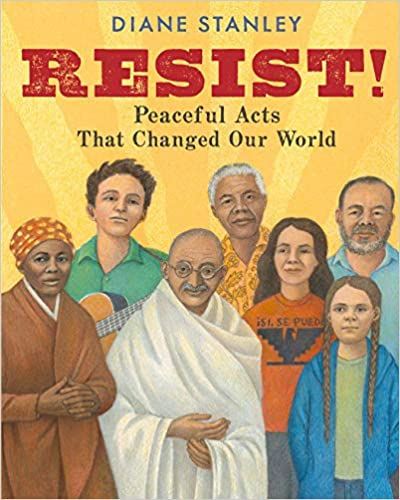 Resist: Peaceful Acts That Changed the World book cover example of activism book for the classroom