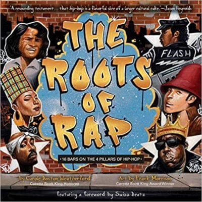 Book cover for The Roots of Rap: 16 Bars on the 4 Pillars of Hip-Hop as an example of children's music books