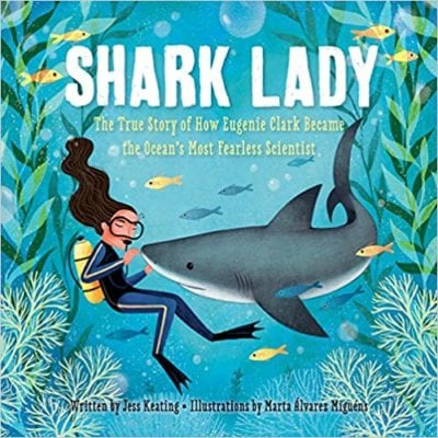 Book cover for Shark Lady: The True Story of How Eugenie Clark Became the Ocean's Most Fearless Scientist as an example of opinion writing mentor texts