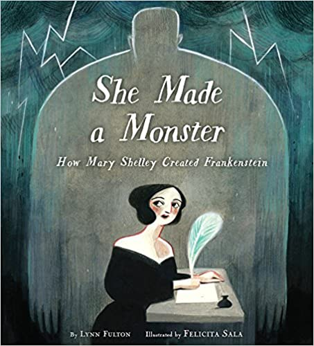 Book cover for She Made a Monster: How Mary Shelley Created Frankenstein