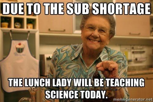 Lunch lady filling in as the science teacher because of a shortage of subs