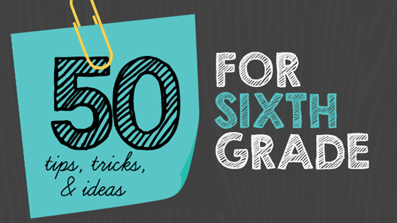Teaching 6th Grade: 50 Tips, Tricks, and Brilliant Ideas
