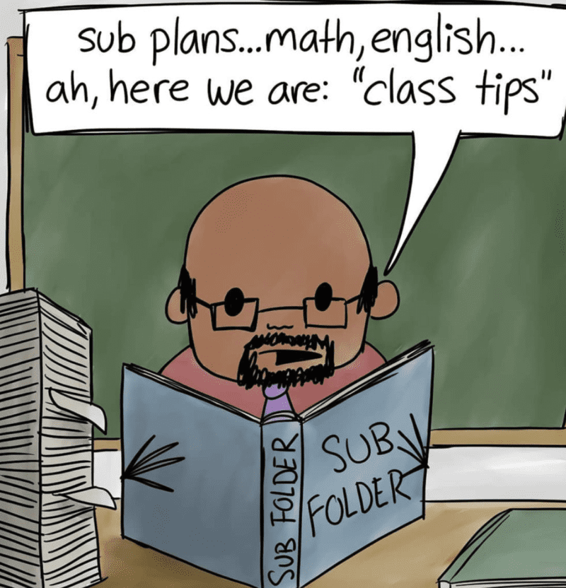 Comic of giving the substitute teacher lesson plans and most importantly class tips