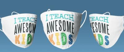 I teach awesome kids mask