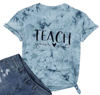 Teach your heart out blue tie dye tshirt, as an example of teacher t-shirts on Amazon