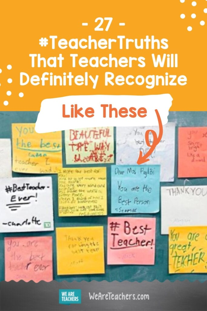 27 #TeacherTruths That Teachers Will Definitely Recognize