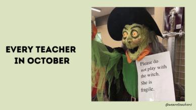 Memes teacher during the week of Halloween