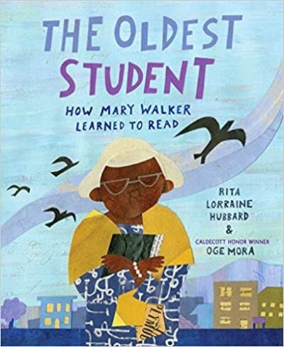 Book cover for The Oldest Student: How Mary Walker Learned to Read as an example of children's books that teach social skills