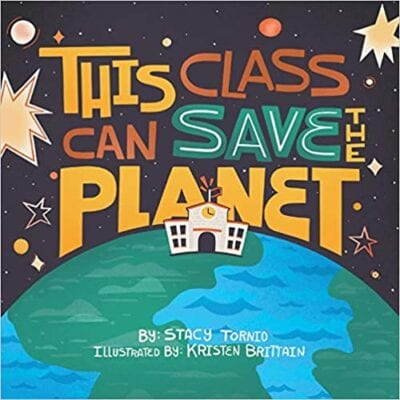 Book cover for This Class Can Save The Planet as an example of best earth day books for kids