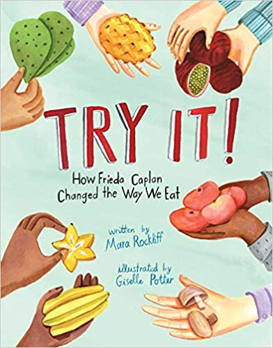 Book cover for Try It: How Frieda Caplan Changed the Way We Eat example of nutrition books for kids for the classroom