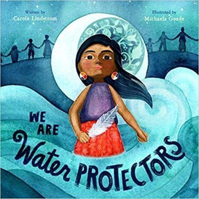 Book cover for The Water Protectors, as an example of Earth Day books for kids