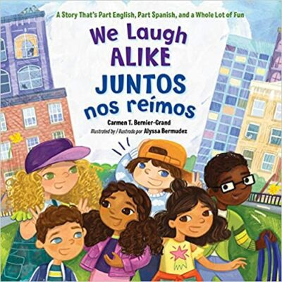 Book cover for We Laugh Alike/Juntos nos reimos as an example of childrens books about friendship
