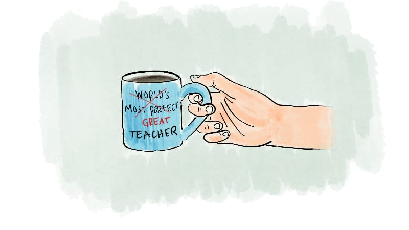 You Don't Have to Be a Perfect Teacher