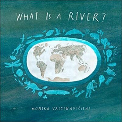 Book cover for What is a River, as an example of Earth Day books for kids