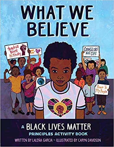Book cover for What We Believe: A Black Lives Matter Principles Activity Book as an example of social justice books for kids