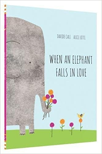 When an Elephant Falls in Love book cover