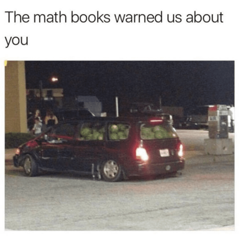 """Car filled with balls """"The math books warned us about you"""""""