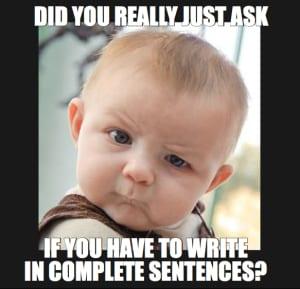 Write in complete sentences baby - english teacher meme