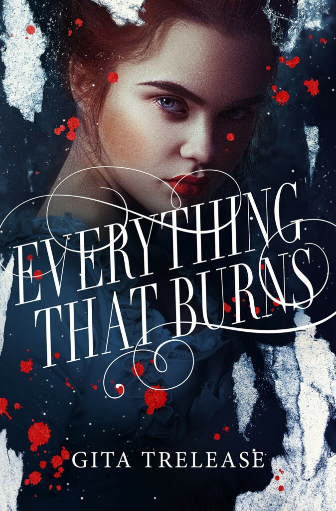 Cover of Everything That Burns YA books young woman on dark background with red splotches