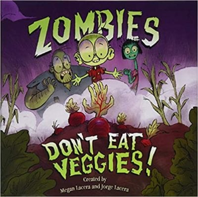 Book cover for Zombies Don't Eat Veggies example of nutrition books for kids